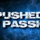 Pushed By Passion
