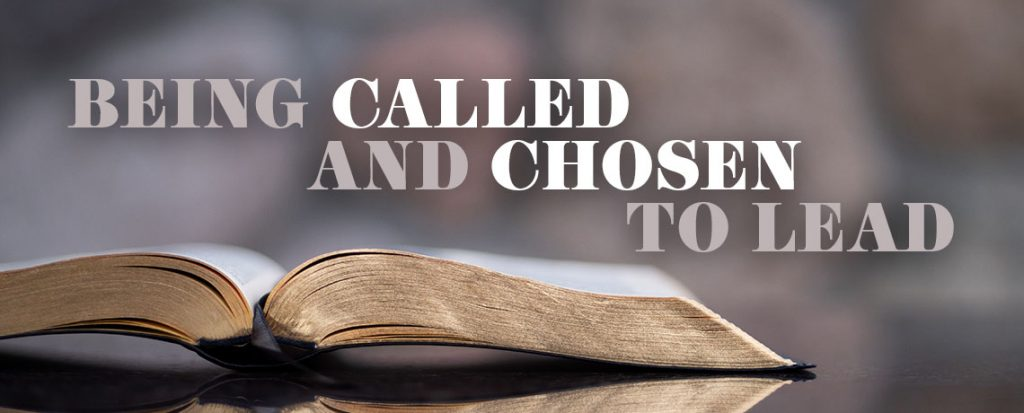 Being Called and Chosen to Lead