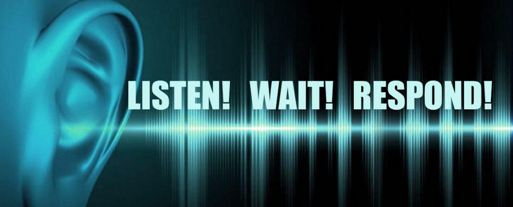 Listen Wait Respond