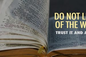 Do Not Let Go of the Word!