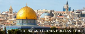 The UBC and Friends Holy Land Tour