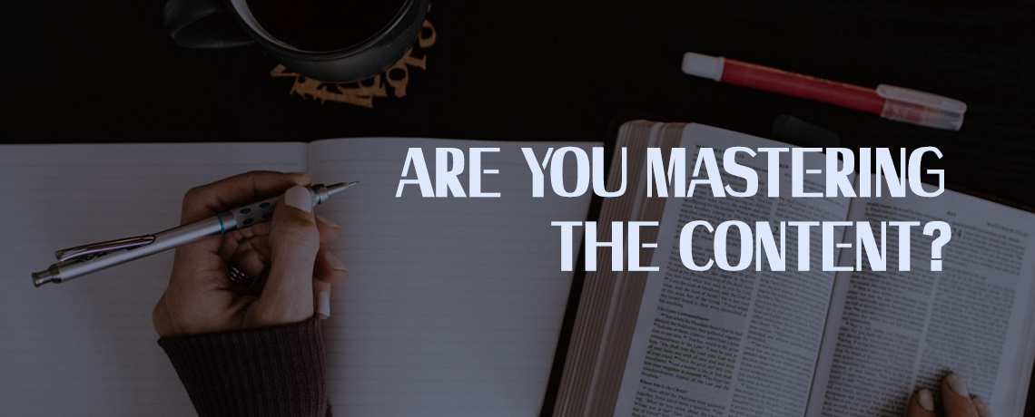 Are You Mastering The Content
